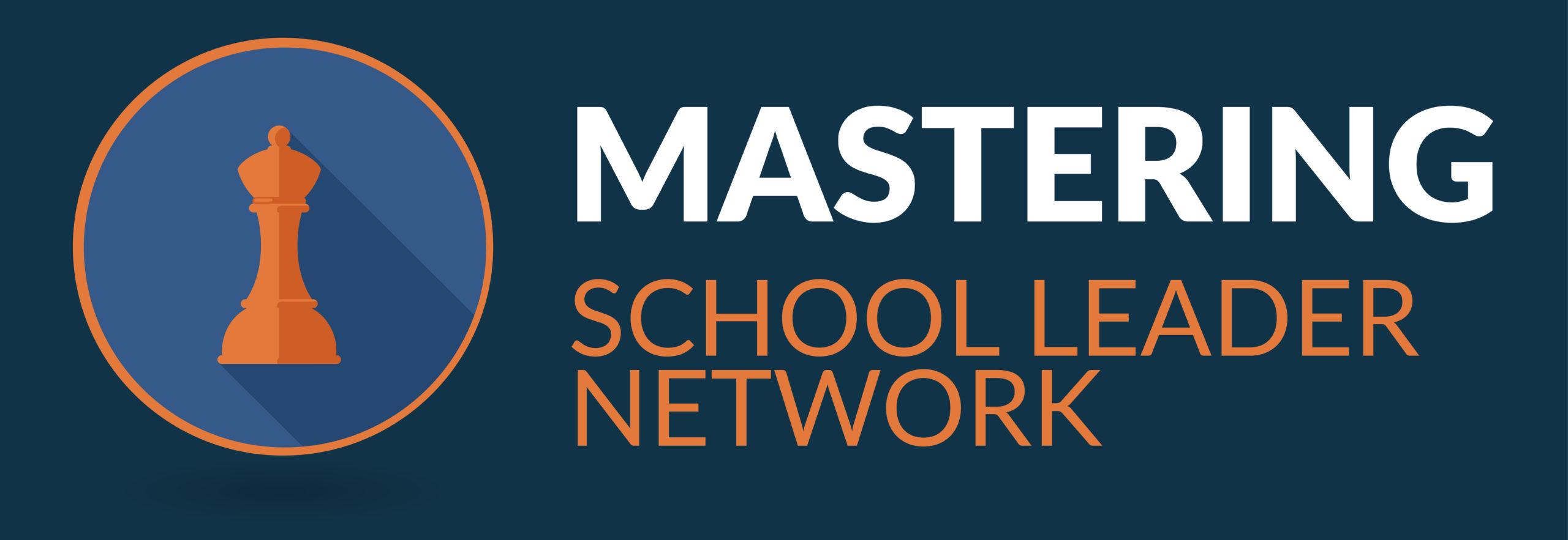 Mastering School Leader Network